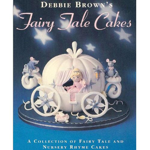 Fairy Tale Cakes Debbie Brown